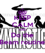 KEEP CALM AND Do the Beam routine - Personalised Poster A4 size