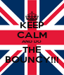 KEEP CALM AND DO THE BOUNCY!!! - Personalised Poster A4 size