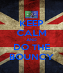 KEEP CALM AND DO THE BOUNCY - Personalised Poster A4 size