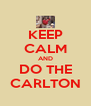 KEEP CALM AND DO THE CARLTON - Personalised Poster A4 size