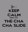 KEEP CALM AND DO THE CHA CHA SLIDE - Personalised Poster A4 size