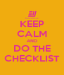 KEEP CALM AND DO THE CHECKLIST - Personalised Poster A4 size