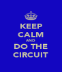 KEEP CALM AND DO THE CIRCUIT - Personalised Poster A4 size