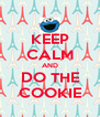 KEEP CALM AND DO THE COOKIE - Personalised Poster A4 size