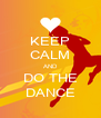 KEEP CALM AND DO THE DANCE - Personalised Poster A4 size