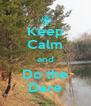 Keep Calm and Do the Dare - Personalised Poster A4 size
