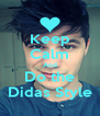 Keep Calm And Do the Didas Style - Personalised Poster A4 size