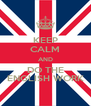 KEEP CALM AND DO THE ENGLISH WORK - Personalised Poster A4 size