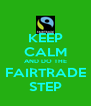 KEEP CALM AND DO THE FAIRTRADE STEP - Personalised Poster A4 size