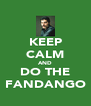 KEEP CALM AND DO THE FANDANGO - Personalised Poster A4 size