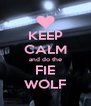 KEEP CALM and do the FIE WOLF - Personalised Poster A4 size
