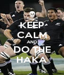KEEP CALM AND DO THE HAKA - Personalised Poster A4 size