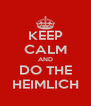 KEEP CALM AND DO THE HEIMLICH - Personalised Poster A4 size