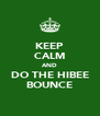 KEEP CALM AND DO THE HIBEE BOUNCE - Personalised Poster A4 size
