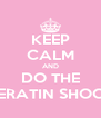 KEEP CALM AND DO THE KERATIN SHOCK - Personalised Poster A4 size