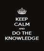 KEEP CALM AND DO THE KNOWLEDGE - Personalised Poster A4 size
