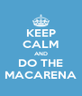 KEEP CALM AND DO THE MACARENA - Personalised Poster A4 size