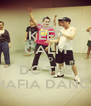 KEEP CALM AND DO THE MAFIA DANCE - Personalised Poster A4 size