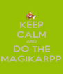 KEEP CALM AND DO THE MAGIKARPP - Personalised Poster A4 size