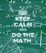 KEEP CALM AND DO THE MATH  - Personalised Poster A4 size