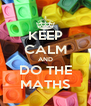 KEEP CALM AND DO THE MATHS - Personalised Poster A4 size