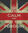 KEEP CALM AND DO THE PENGUIN - Personalised Poster A4 size