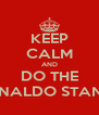 KEEP CALM AND DO THE RONALDO STANCE - Personalised Poster A4 size