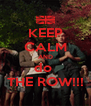 KEEP CALM AND do  THE ROW!!! - Personalised Poster A4 size
