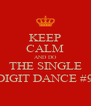KEEP CALM AND DO THE SINGLE DIGIT DANCE #9 - Personalised Poster A4 size