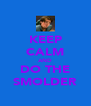 KEEP CALM AND DO THE SMOLDER - Personalised Poster A4 size