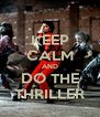 KEEP CALM AND DO THE THRILLER - Personalised Poster A4 size