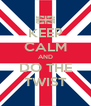 KEEP CALM AND DO THE TWIST - Personalised Poster A4 size