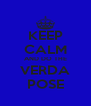 KEEP CALM AND DO THE VERDA POSE - Personalised Poster A4 size