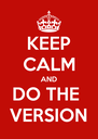 KEEP CALM AND DO THE  VERSION - Personalised Poster A4 size