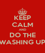 KEEP CALM AND DO THE WASHING UP - Personalised Poster A4 size