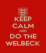 KEEP CALM AND DO THE WELBECK - Personalised Poster A4 size