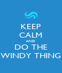 KEEP CALM AND DO THE WINDY THING - Personalised Poster A4 size