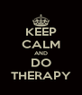 KEEP CALM AND DO THERAPY - Personalised Poster A4 size