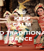 KEEP CALM AND DO TRADITIONAL DANCE  - Personalised Poster A4 size