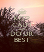 KEEP CALM AND DO UR BEST - Personalised Poster A4 size