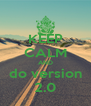 KEEP CALM AND do version 2.0 - Personalised Poster A4 size