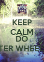 KEEP CALM AND DO WATER WHEELIES ! - Personalised Poster A4 size