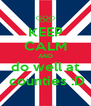 KEEP CALM AND do well at  counties :D - Personalised Poster A4 size