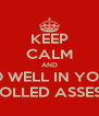 KEEP CALM AND DO WELL IN YOUR CONTROLLED ASSESSMENT - Personalised Poster A4 size