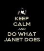 KEEP CALM AND DO WHAT JANET DOES - Personalised Poster A4 size