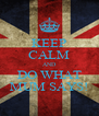 KEEP CALM AND DO WHAT MUM SAYS! - Personalised Poster A4 size