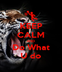 KEEP CALM AND Do What U do - Personalised Poster A4 size