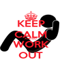 KEEP CALM AND DO WORK OUT - Personalised Poster A4 size