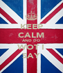KEEP CALM AND DO WOT I SAY - Personalised Poster A4 size