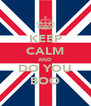 KEEP CALM AND DO YOU BOO - Personalised Poster A4 size
